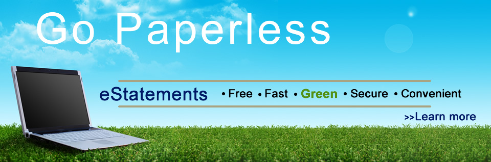 eStatement...Go paperless, stay secure and save the environment at the same time!