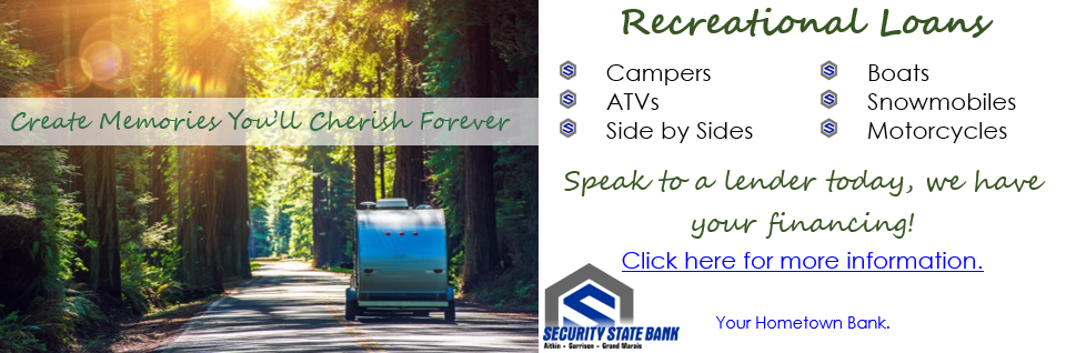 Create Memories You'll Cherish Forever! Recreational Loans from Security State Bank.