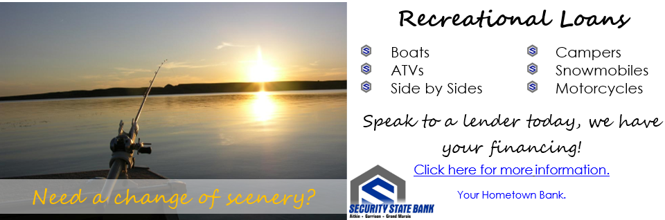 Need a change of scenery? Recreational Loans from Security State Bank.